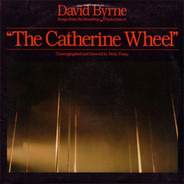 David Byrne - Songs From The Broadway Production Of 'The Catherine Wheel'