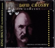 David Crosby - King Biscuit Flower Hour Presents David Crosby In Concert