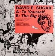 David E Sugar - To Yourself / The Big H