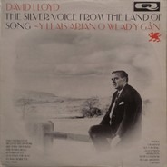 David Lloyd - The Silver Voice From The Land Of Song - Y Llais Arian O Wlad Y Gân