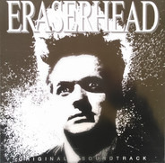 David Lynch & Alan R. Splet - Eraserhead Original Soundtrack