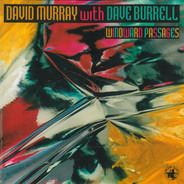 David Murray With Dave Burrell - Windward Passages