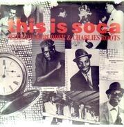 David Rudder & Charles Roots - This Is Soca