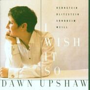Dawn Upshaw - I Wish It So