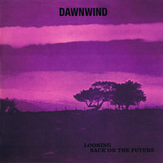 Dawnwind - Looking Back On The Future