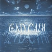 Dead Calm - Searchin' / Urban Style