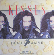 Dead Or Alive - I'll Save You All My Kisses (Remix - The Long Wet Sloppy Kiss Mix)