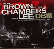 Dean Brown With Dennis Chambers + Will Lee - DBIII - Live At The Cotton Club Tokyo