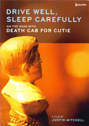 Death Cab For Cutie - Drive Well, Sleep Carefully (On The Road With Death Cab For Cutie: A Film By Justin Mitchell)