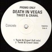 Death In Vegas - Twist & Crawl