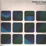 Death In Vegas - Twist And Crawl