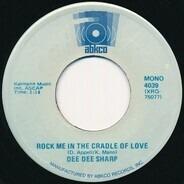 Dee Dee Sharp Gamble - Rock Me In The Cradle Of Love / Wild