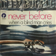 Deep Purple - Never Before / When A Blind Man Cries