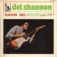 Del Shannon - Show Me