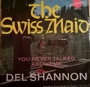 Del Shannon - The Swiss Maid