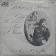 Delaney & Bonnie - Only You Know And I Know