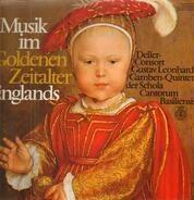 Deller Consort, Gustav Leonhardt, Gamben Quintett der Schola Cantorum Basiliensis - Musik im goldenen Zeitalter Englands
