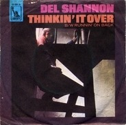 Del Shannon - Thinkin' It Over