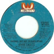 Denise LaSalle - Married, But Not To Each Other / Who's The Fool