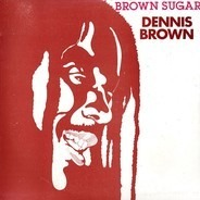 Dennis Brown - Brown Sugar