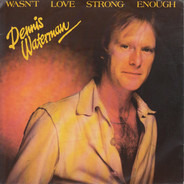 Dennis Waterman - Wasn't Love Strong Enough
