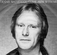 Dennis Waterman & Dennis Waterman Band - Come Away With Me