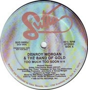 Denroy Morgan & The Band Of Gold - Too Much Too Soon