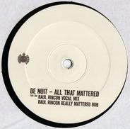 De Nuit - All That Mattered