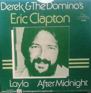 Derek & The Dominos , Eric Clapton - Layla / After Midnight