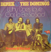Derek & The Dominos - Why Does Love Got To Be So Sad