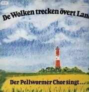 Der Pellwormer Chor - De Wolken Trecken Övert Land