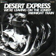 Desert Express - We're Leaving On The Lonely Midnight Train / Forever and Ever Down