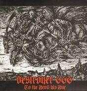 Deströyer 666 - TO THE DEVIL HIS DUE