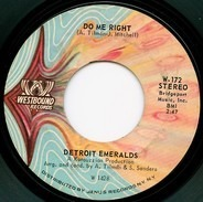 Detroit Emeralds - Do Me Right / Just Now And Then