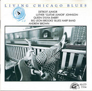 Detroit Junior / Luther Johnson / Queen Sylvia Embry / Big Leon Brooks' Blues Harp Band / Andrew Br - Living Chicago Blues Volume 4