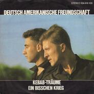 Deutsch Amerikanische Freundschaft - Kebab-Träume / Ein Bisschen Krieg