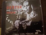 Dexter Gordon Featuring Carl Perkins - Dexter Blows Hot And Cool