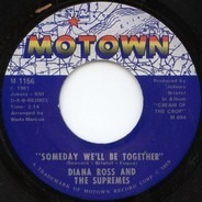 Diana Ross and The Supremes - Someday We'll Be Together / He's My Sunny Boy