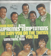 Diana Ross And The Supremes & The Temptations - I'll Try Something New / The Way You Do The Things You Do