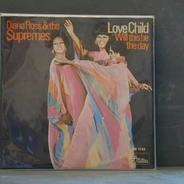 Diana Ross & The Supremes - Love Child / Will This Be The Day