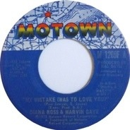 Diana Ross & Marvin Gaye - My Mistake (Was To Love You) / Include Me In Your Life