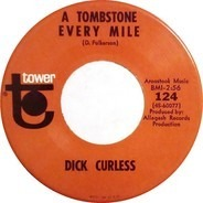 Dick Curless - A Tombstone Every Mile / Heart Talk