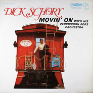 Dick Schory and His Percussion Pops Orchestra - Movin' On