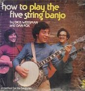 Dick Weissman And Dan Fox - How To Play The Five String Banjo