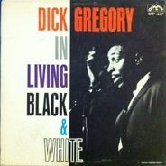 Dick Gregory - In Living Black and White