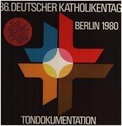 Die Katholische Kirche - 86. Deutscher Katholikentag, 4. - 8.6.1980 in Berlin