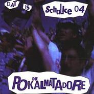 Die Pokalmatadore - Dat Is Schalke 04