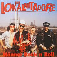Die Lokalmatadore - Männer Rock'n'roll