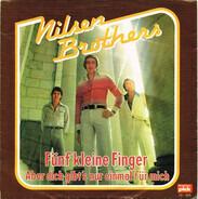 Die Nilsen Brothers - Fünf Kleine Finger
