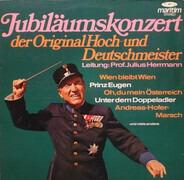 Die Original Hoch- Und Deutschmeister - Jubiläumskonzert